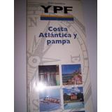 Guía Turística Ypf - Costa Atlántica Y Pampa