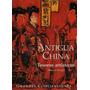 Antigua China - Tesoros Artisticos - Grandes Civilizaciones