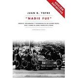 Nadie Fue Cronica Documentos Y Testimonios De Isabel Peron