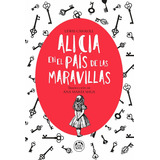 Alicia En El País De Las Maravillas - Ana María Shua - Nuevo