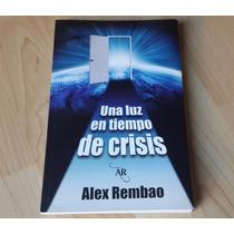 Una Luz En Tiempo De Crisis, Alex Rembao