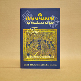 El Dhammapada. La Senda De La Ley. Las Enseñanzas De Buda.