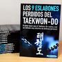 Libro Los 9 Eslabones Perdidos Del Taekwon-do