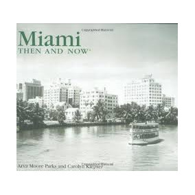 Livro Miami Then And Now Arva Moore Parks And Carolyn Klepse