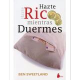 Hazte Rico Mientras Duermes, Ben Sweetland, Editorial Sirio