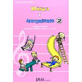 Música Y Movimiento, 2: Lenguaje Musical Y Canciones Infant