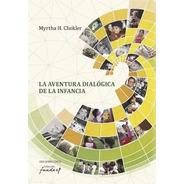 Aventura Dialógica En La Infancia Myrtha Chokler (ec)