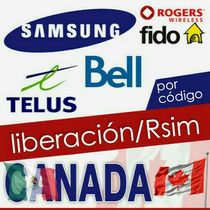 Samsung Liberacion Rogers Bell Telus Canada S1 S2 S3 S4 S6