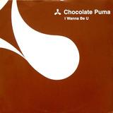Chocolate Puma - I Wanna Be U Vinil 12
