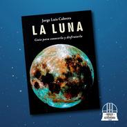Libro La Luna De Jorge Luis Cabrera