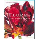 Flores Deslumbrantes - Rosie Sanders
