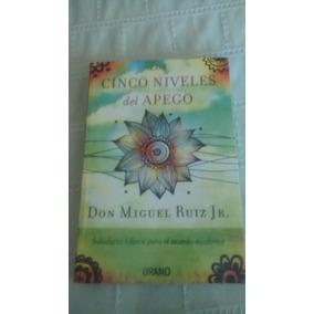 Libro Cinco Niveles Del Apego / Don Miguel Ruiz Jr.