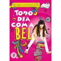 Livro - Todo Dia Com A Bel - Editora Única Youtuber Frete 10