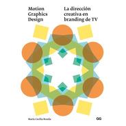Motion Graphics Design La Dirección Creativa En Branding