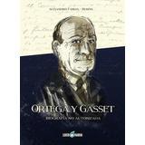 Ortega Y Gasset. Biografia No Autorizada - Alejandro Farias