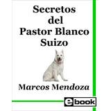 Pastor Blanco Suizo Libro Adiestramiento Cachorro Adulto