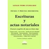 Escrituras Y Actas Notariales. Etchegaray . 6ed. 2016