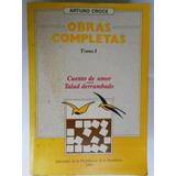 Arturo Croce. Obras Completas Tomo I. Cuentos De Amor, Talud