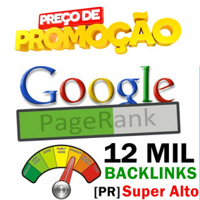 12 Mil Backlinks Pagerank [pr] Super Alto Nichos Específicos