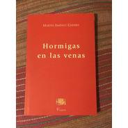 Libro Hormigas En Las Venas Martín Jiménez Guerra Viajera Ed