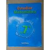 Estudiar Matemática En 7º - Editorial Santillana 2007