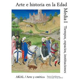 Libro Arte E Historia En La Edad Media I - Nuevo