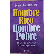 Hombre Rico Hombre Pobre / Marcelo Elbaum / Ed. Planeta