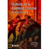 Historia De La Cuestión Criminal - Caimari - Prohistoria
