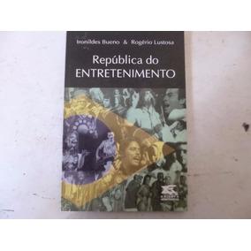 Livro República Do Entretenimento - Rogerio Lustosa