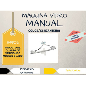 Maquina Vidro Manual Gol G5 G6 Dianteiro Esquerdo 4 Portas