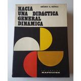 Hacia Una Didáctica General Dinámica, Imídeo Nérici.
