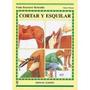 Cortar Y Esquilar (guías Ecuestres Ilustradas) Envío Gratis