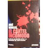 Libro El Cartel Incomodo José Reveles