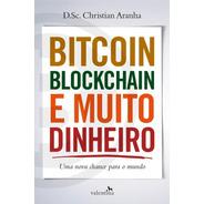 Livro Bitcoin, Blockchain E Muito Dinheiro - Novo Lacrado
