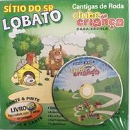 Cantigas De Roda: Sítio Do Sr. Lobato - Livro + Cd