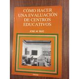 Como Hacer Una Evaluacion De Centros Educativos Ruiz José