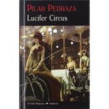 Lucifer Circus Pilar Pedraza Editorial. Valdemar