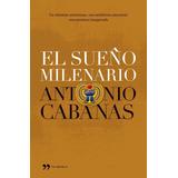 Libro: El Sueño Milenario - Antonio Cabanas