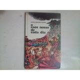 Livro: O Caos Nosso De Cada Dia - Carlos Eduardo Novaes