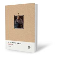 Ol De Pritty Jorses - Andrés Hax