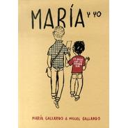 María Y Yo, Miguel Gallardo, Astiberri