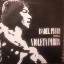 Isabel Parra Canta A Violeta Parra M Sosa Disco Vinilo Lp