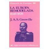 La Europa Remodelada (1848-1878) J. A. S. Grenville