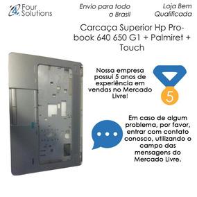 Carcaça Superior Hp Probook 640 650 G1 + Palmiret + Touch