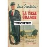 Afiche De Cine La Casa Grande Con Luis Sandrini Año 1953