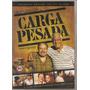 Dvd Carga Pesada / Da Série Da Globo - Lacrado De Fábrica
