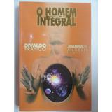 O Homem Integral - Divaldo Franco