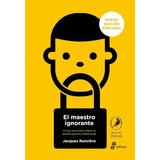 Libro El Maestro Ignorante De Jacques Ranciere