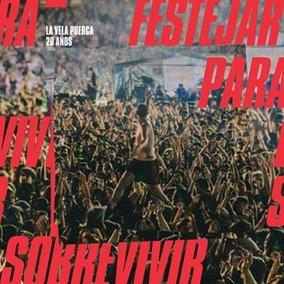 La Vela Puerca 20 Años Festejar Para Sobrevivir 2cd+dvd