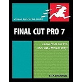 Final Cut Pro 7 [with Access Code], Lisa Brenneis *r1